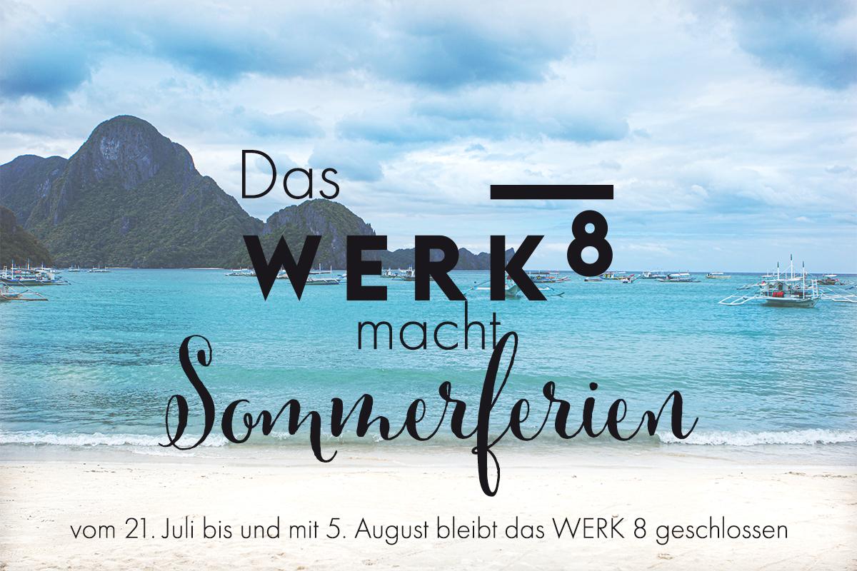 WERK 8 Sommerferien